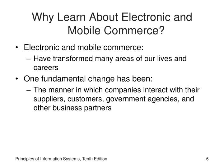 Why Learn About Electronic and Mobile Commerce?