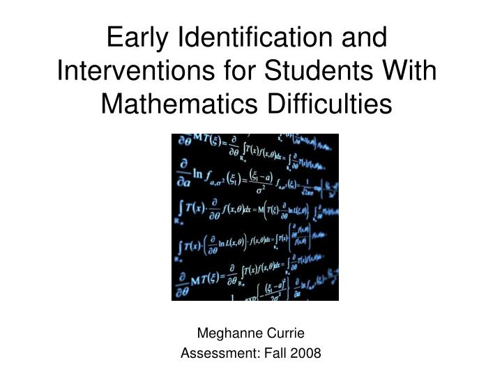early identification and interventions for students with mathematics difficulties n.