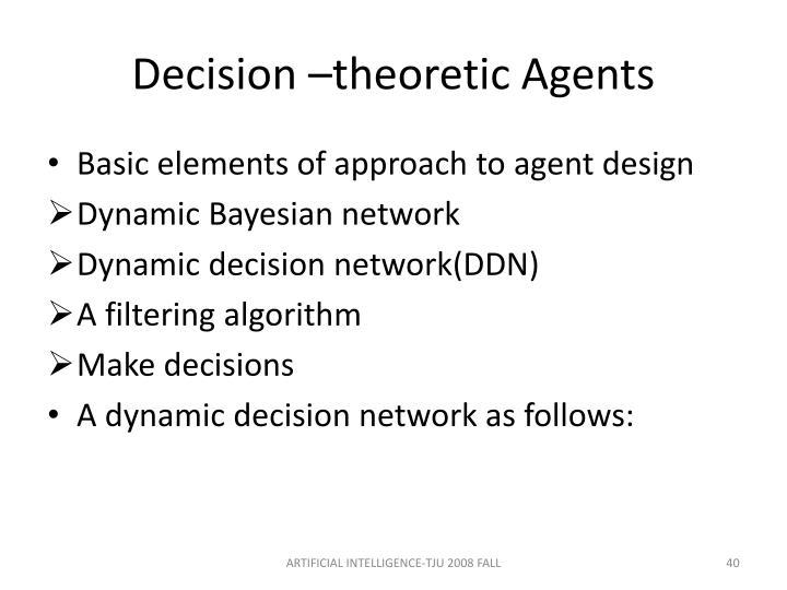 Decision –theoretic Agents