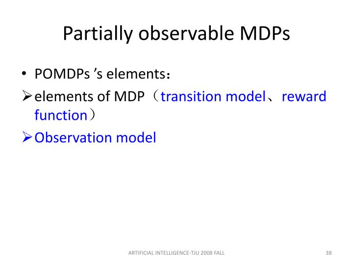 Partially observable MDPs