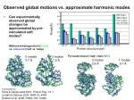 observed global motions vs approximate harmonic modes