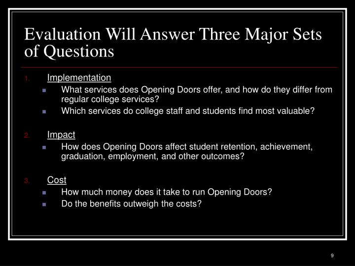 Evaluation Will Answer Three Major Sets of Questions