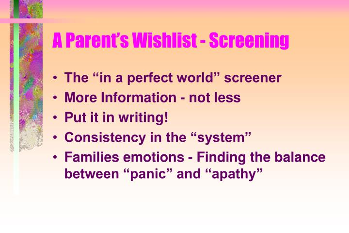 A Parent's Wishlist - Screening