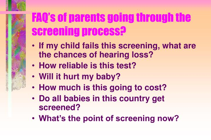 FAQ's of parents going through the screening process?