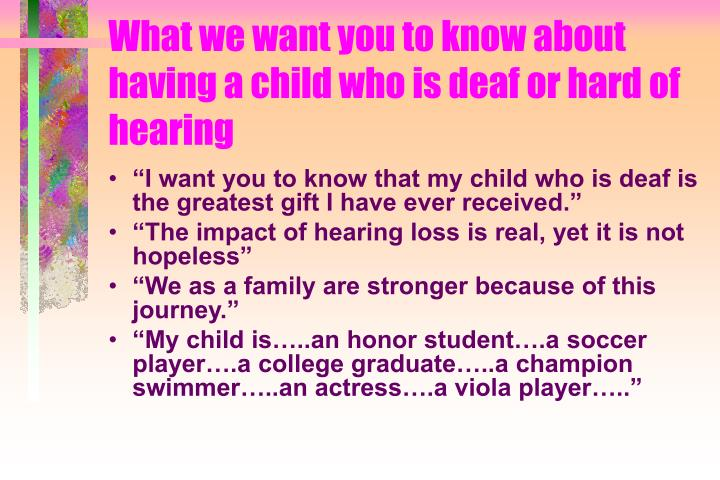 What we want you to know about having a child who is deaf or hard of hearing