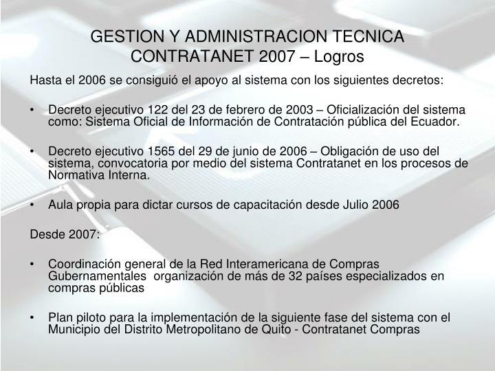 GESTION Y ADMINISTRACION TECNICA CONTRATANET 2007 – Logros