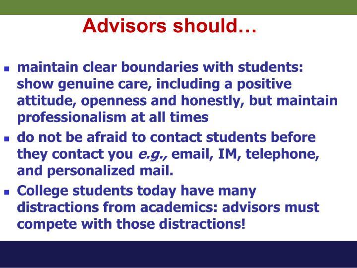 Advisors should…