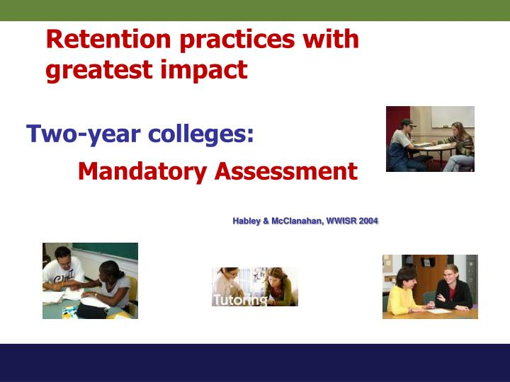 Retention practices with greatest impact