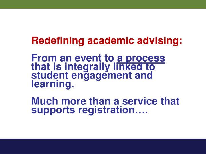 Redefining academic advising: