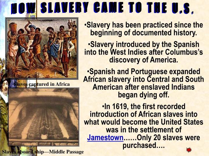 HOW SLAVERY CAME TO THE U.S.