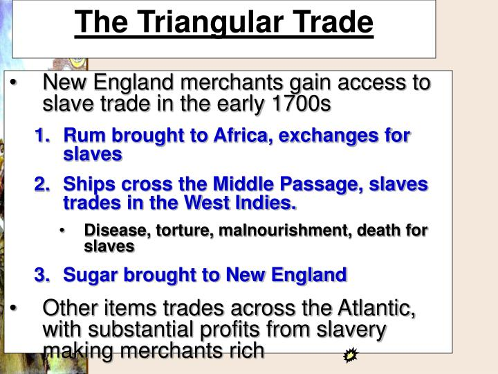 New England merchants gain access to slave trade in the early 1700s