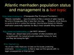 atlantic menhaden population status and management is a hot topic