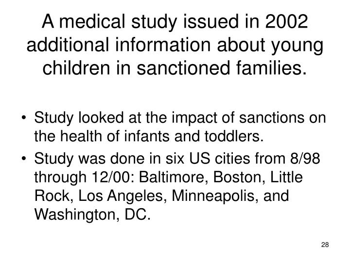 A medical study issued in 2002 additional information about young children in sanctioned families.
