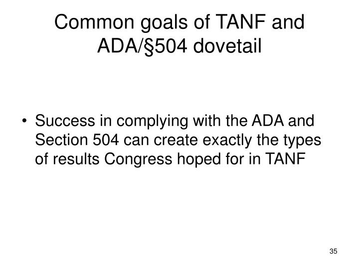 Common goals of TANF and ADA/