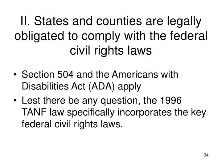II. States and counties are legally obligated to comply with the federal civil rights laws