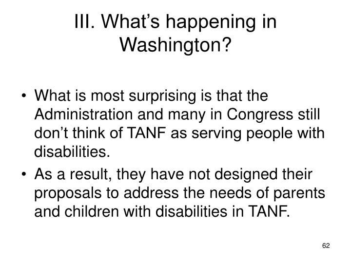 III. What's happening in Washington?