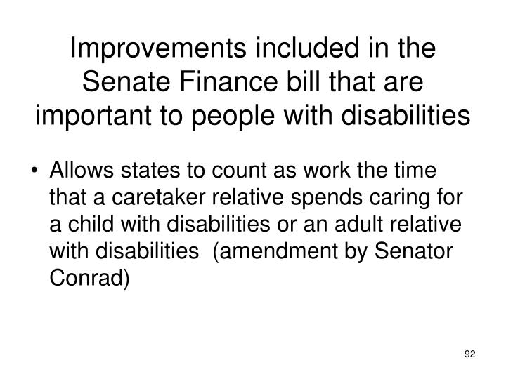 Improvements included in the Senate Finance bill that are important to people with disabilities