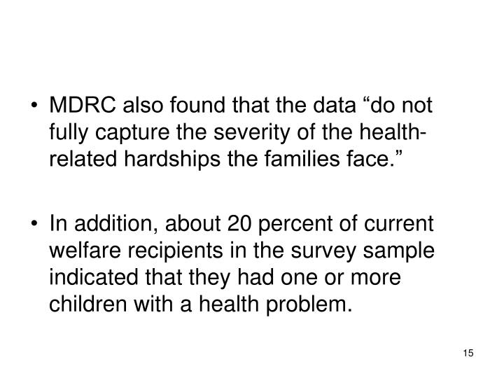 """MDRC also found that the data """"do not fully capture the severity of the health-related hardships the families face."""""""