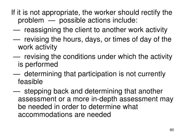 If it is not appropriate, the worker should rectify the problem  —  possible actions include: