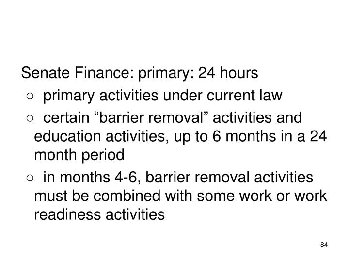 Senate Finance: primary: 24 hours
