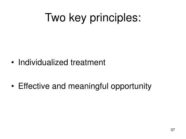 Two key principles: