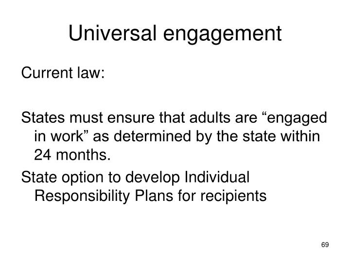 Universal engagement