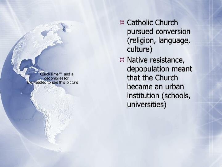 Catholic Church pursued conversion (religion, language, culture)