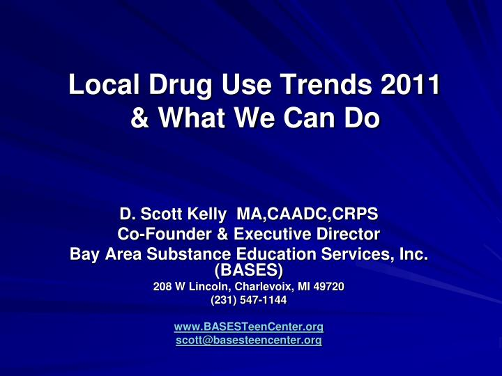 Local drug use trends 2011 what we can do