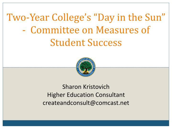 Two year college s day in the sun committee on measures of student success
