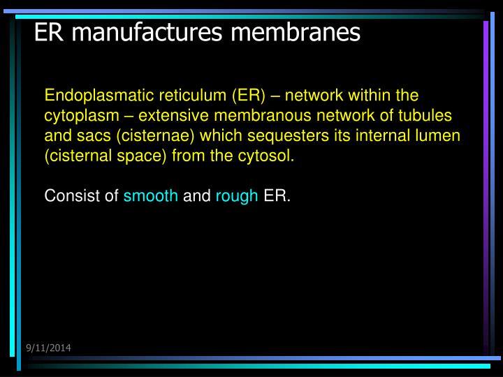 Er manufactures membranes