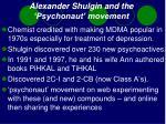 alexander shulgin and the psychonaut movement