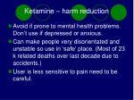 ketamine harm reduction