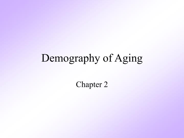 demography of aging