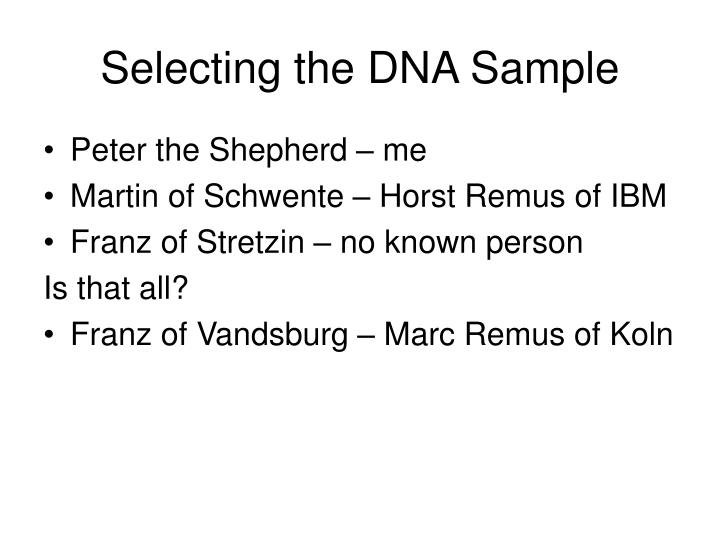 Selecting the DNA Sample