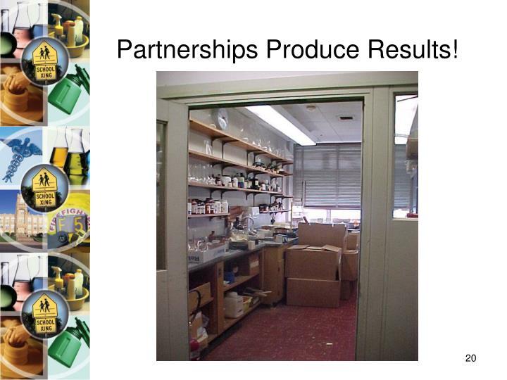Partnerships Produce Results!