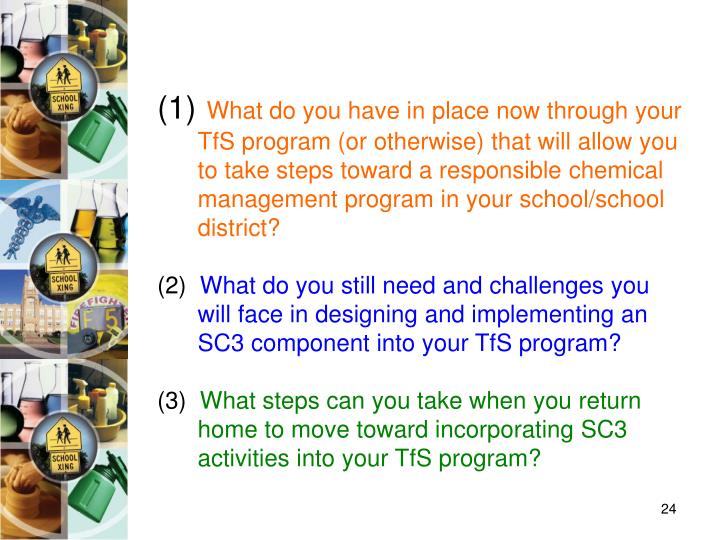 What do you have in place now through your TfS program (or otherwise) that will allow you to take steps toward a responsible chemical management program in your school/school district?