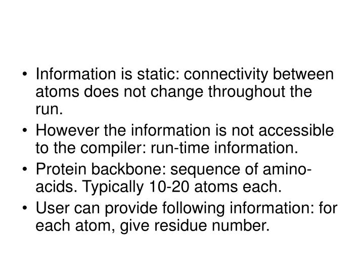 Information is static: connectivity between atoms does not change throughout the run.