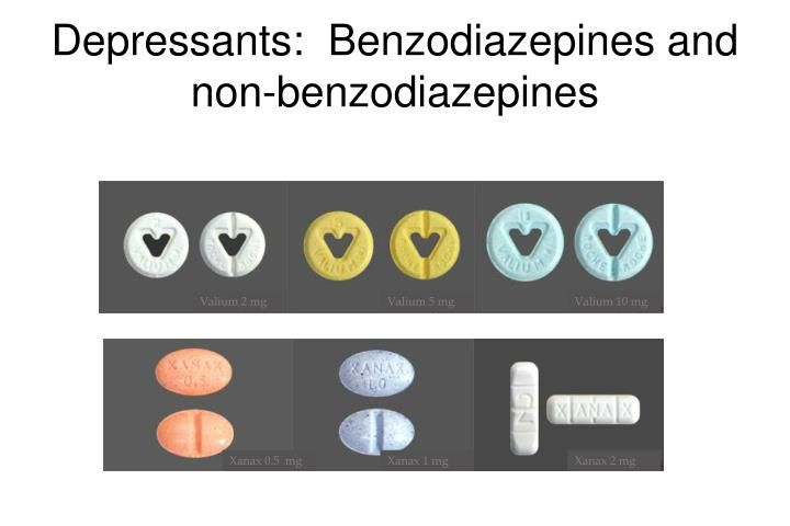 Depressants:  Benzodiazepines and non-benzodiazepines