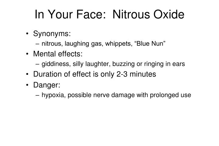 In Your Face:  Nitrous Oxide