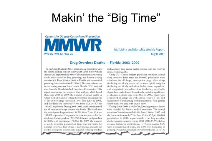 "Makin' the ""Big Time"""