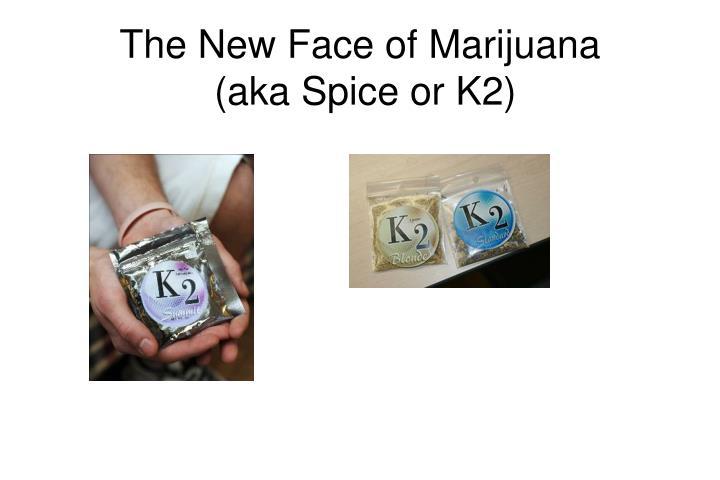 The New Face of Marijuana