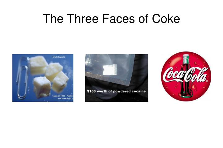 The Three Faces of Coke