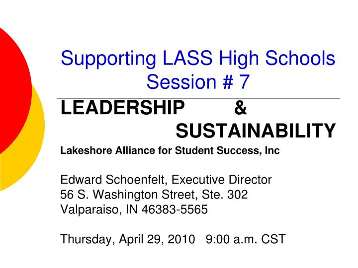 Supporting lass high schools session 7