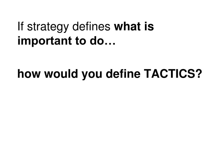 If strategy defines