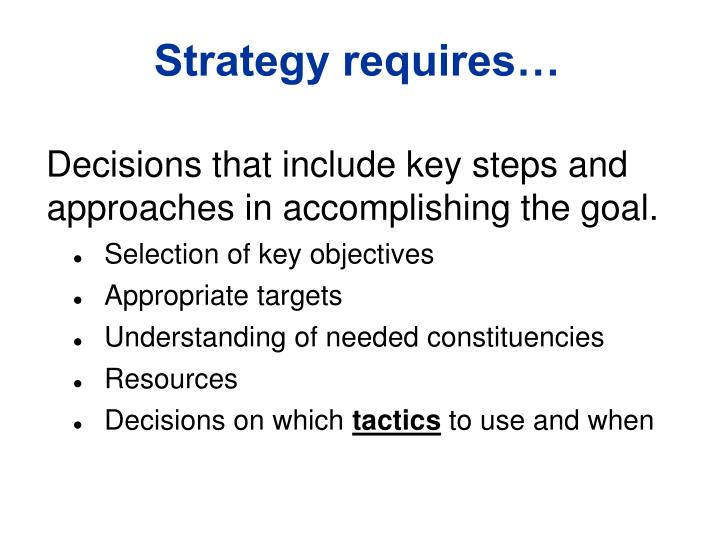 Strategy requires…