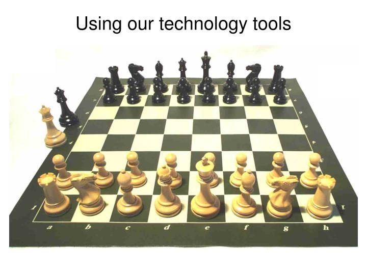 Using our technology tools