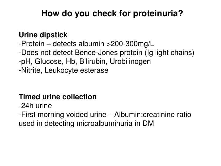 How do you check for proteinuria?