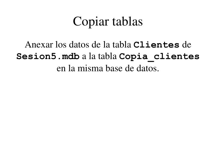 Copiar tablas