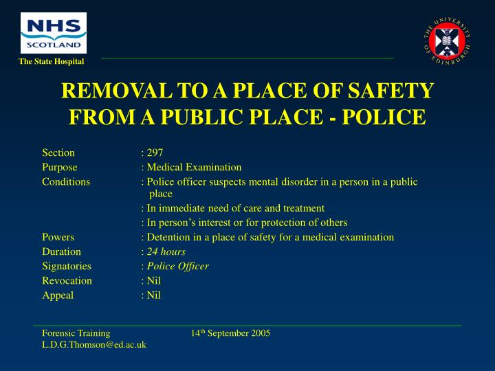 REMOVAL TO A PLACE OF SAFETY FROM A PUBLIC PLACE - POLICE