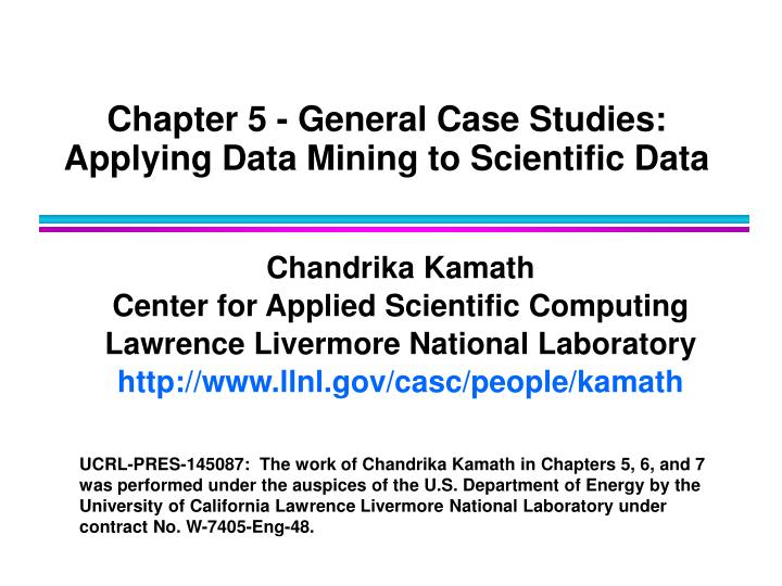 Chapter 5 general case studies applying data mining to scientific data